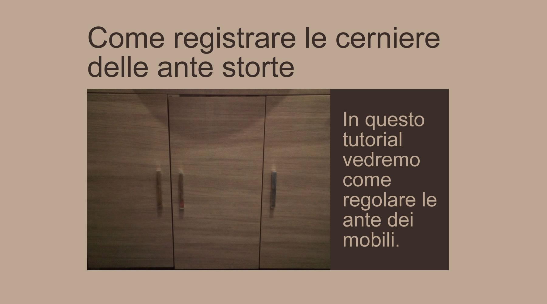 Cerniere Per Armadi Ad Angolo.Come Registrare Le Cerniere Delle Ante Storte Bravi In Casa